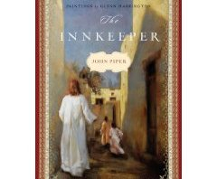 The Innkeeper - John Piper